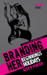 Branding Her 01 by Alex B Porter lesbian romance