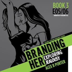 Lesbian audiobook romance erotica Branding Her 03 by Alex B Porter
