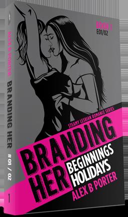 Alex B Porter - Branding Her - lesbian romance series