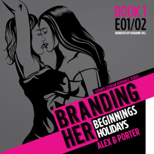 Branding Her 01 lesbian audiobook romance erotica by Alex B Porter