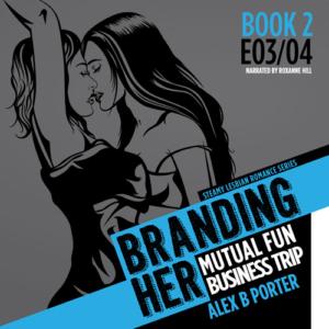 Branding Her 02 lesbian audiobook audible  romance erotica by Alex B Porter