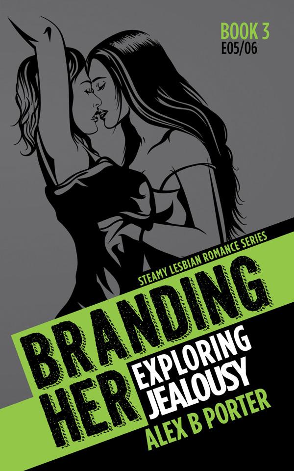 Branding Her 03 Kindle  by Alex B Porter lesbian romance erotica