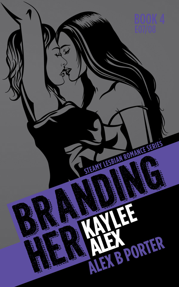 Branding Her 04 Kindle  by Alex B Porter lesbian romance series