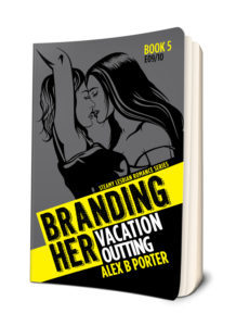 Branding Her 05 Paperback  book  by Alex B Porter lesbian author