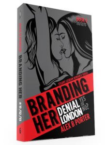 Branding Her 06 3d  by Alex B Porter lesbian fiction series