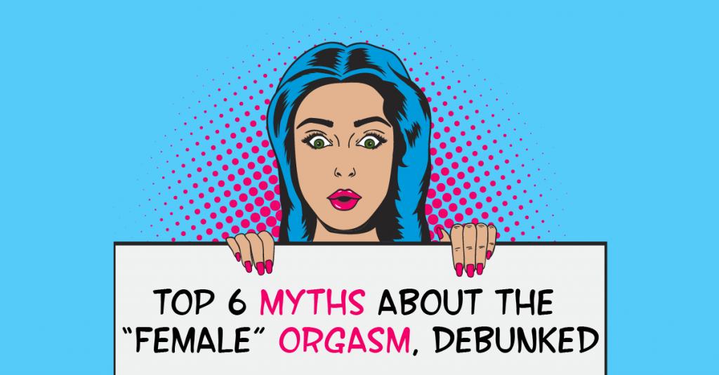 Female orgasm myths debunked